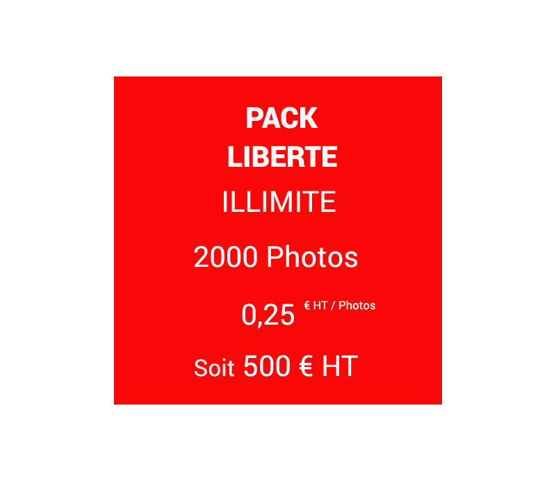 PACK LIBERTE Illimité - 2000 Photos - 0.25 |euros| HT / photo